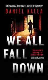 We All Fall Down by Daniel Kalla