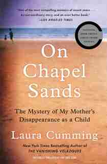 On Chapel Sands: The Mystery of My Mother's Disappearance as a Child by Laura Cumming