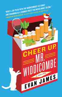 Cheer Up, Mr. Widdicombe: A Novel by Evan James