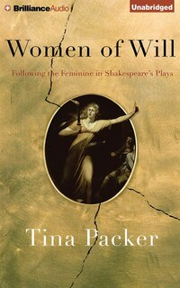 Women of Will: Following The Feminine In Shakespeare's Plays