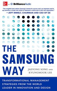 The Samsung Way: Transformational Management Strategies from the World Leader in Innovation and…