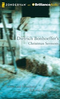 Dietrich Bonhoeffers Christmas Sermons