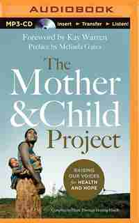 The Mother And Child Project: Raising Our Voices For Health And Hope by Melinda Gates (editor)