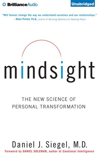 Mindsight: The New Science of Personal Transformation by Daniel J. Siegel