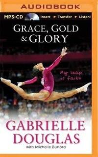 Grace, Gold & Glory: My Leap Of Faith