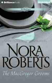 The MacGregor Grooms by Nora Roberts
