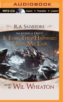 If Ever They Happened Upon My Lair: A Tale From The Legend Of Drizzt
