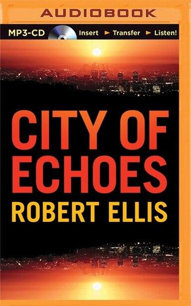 City Of Echoes by Robert Ellis