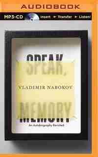 Speak, Memory: An Autobiography Revisited by Vladimir Nabokov