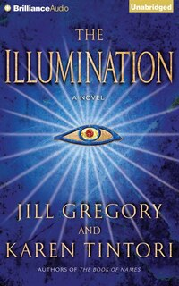 The Illumination: A Novel