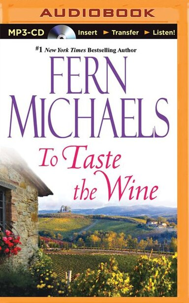 To Taste The Wine by Fern Michaels