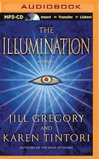 The Illumination: A Novel