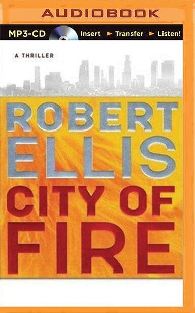 City Of Fire: A Novel de Robert Ellis
