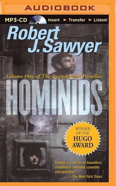 Hominids: Volume One Of The Neanderthal Parallax by Robert J. Sawyer