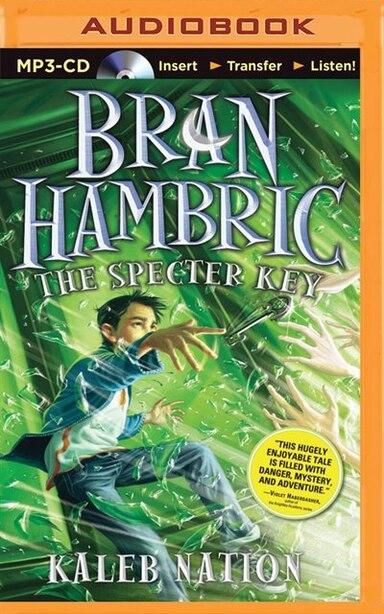 Bran Hambric: The Specter Key by Kaleb Nation