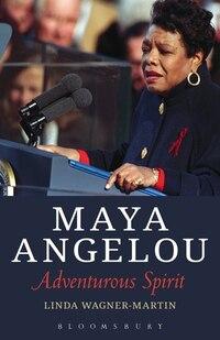 Maya Angelou: Adventurous Spirit