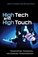 High Tech and High Touch: Headhunting, Technology, and Economic Transformation