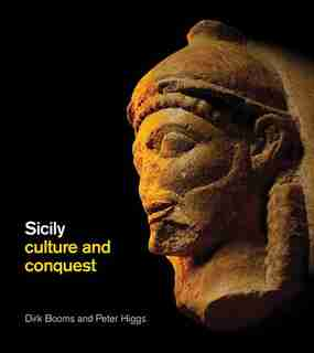 Sicily: Culture and Conquest by Dirk Booms
