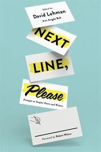 Next Line, Please: Prompts to Inspire Poets and Writers by David Lehman