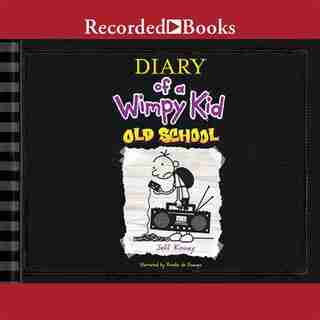 Diary Of A Wimpy Kid: Old School by Jeff Kinney