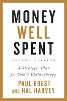 Money Well Spent: A Strategic Plan for Smart Philanthropy, Second Edition