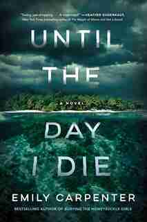 Until The Day I Die: A Novel by Emily Carpenter