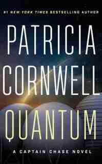 Quantum: A Thriller by Patricia Cornwell
