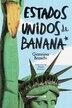 Estados Unidos De Banana by Giannina Braschi