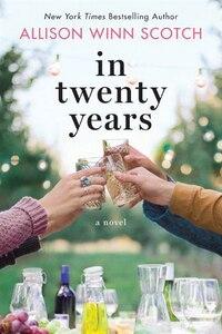 In Twenty Years: A Novel