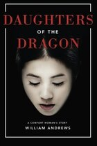 Daughters Of The Dragon: A Comfort Woman's Story