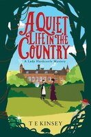 A Quiet Life In The Country: A Lady Hardcastle Mystery