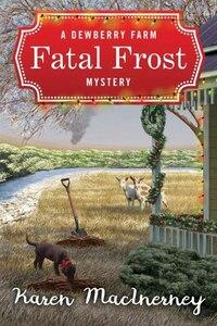 Fatal Frost: A Dewberry Farm Mystery