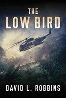 The Low Bird