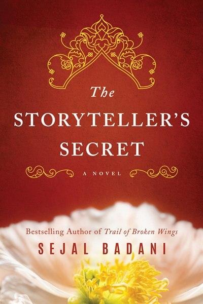 The Storyteller's Secret: A Novel by Sejal Badani