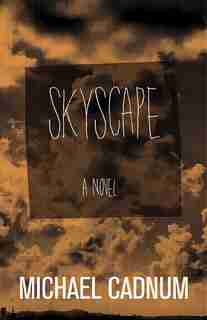 Skyscape: A Novel by Michael Cadnum
