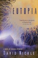 Eutopia: A Novel Of Terrible Optimism