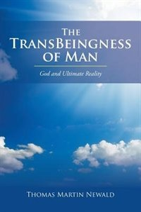 The TransBeingness of Man: God and Ultimate Reality