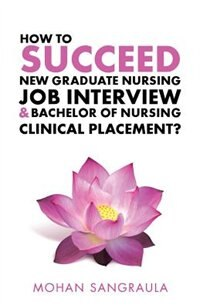 How to Succeed New Graduate Nursing Job Interview & Bachelor of Nursing Clinical Placement?