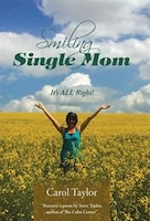 Smiling Single Mom: It's ALL Right!