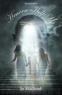 Heaven Help Us: A Modern-day Ghost Story Inspired by a True Event by Jo Macleod