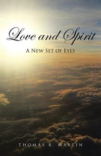 Love and Spirit: A New Set of Eyes