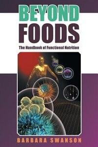 Beyond Foods: The Handbook of Functional Nutrition