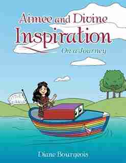 Aimee and Divine Inspiration: On a Journey by Diane Bourgeois
