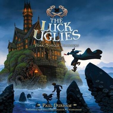 The Luck Uglies:fork-tongue Charmers by Paul Durham