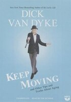Keep Moving: And Other Tips And Truths About Aging