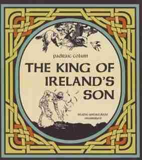 The King Of Ireland's Son by Padraic Colum