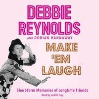 Make 'em Laugh: Short-term Memories Of Longtime Friends