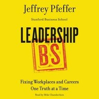 Leadership Bs: Fixing Workplaces And Careers One Truth At A Time