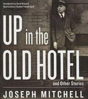 Up In The Old Hotel, And Other Stories: And Other Stories