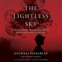 The Lightless Sky: A Twelve-year-old Refugee's Harrowing Escape From Afghanistan And His…